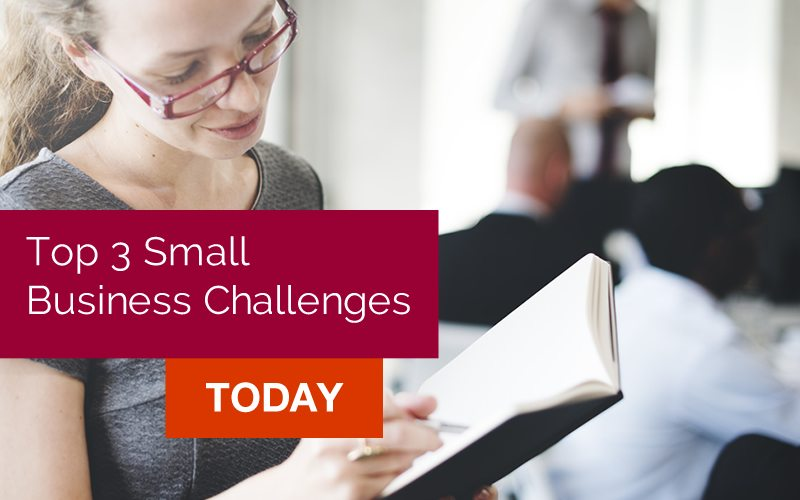 Top 3 small business challenges today?